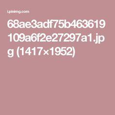 68ae3adf75b463619109a6f2e27297a1.jpg (1417×1952)