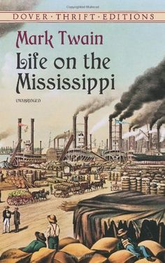 Life on the Mississippi (Dover Thrift Editions) / Mark Twain  http://www.ebooknetworking.net/books_detail-0486414264.html