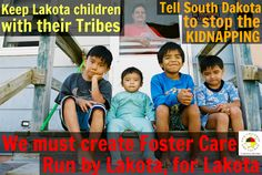 """Please Keep Sharing and become a Member at http://lakota.cc/1kvf8ka to help create a foster care system run by Lakota, for Lakota.  Every year since 2001, an average of 742 Lakota children have been seized and forcibly removed from, not only their Lakota parents, but, indeed, from their entire Lakota tribe and culture by the State of South Dakota and """"placed"""" in all-White foster care settings."""