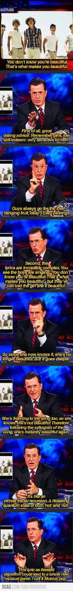 """""""You don't know you're beautiful. That's what makes you beautiful."""" Loved this episode. #StephenColbert"""