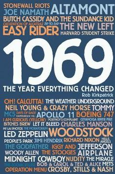 Rob Kirkpatrick's 1969: The Year Everything Changed examines a pivotal time in American history.