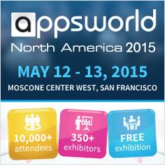 Apps World North America, May 12 – 13, 2015, San Francisco