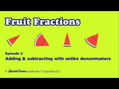 Fruit Fractions Episode 3 -- Adding and subtracting with unlike denominators Math 5, Basic Math, Teaching Math, Teaching Ideas, 4th Grade Fractions, 5th Grade Math, Second Grade, Add And Subtract Fractions, Adding And Subtracting