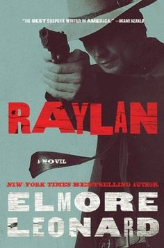 raylan by elmore leonard. book 3 of 3. so far. television's 'justified' with timothy olyphant is the spinoff product of the main character raylan givens.