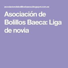 Asociación de Bolillos Baeca: Liga de novia
