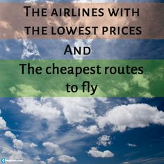Learn to save when you fly - pick the right airline, the right route, and avoid the pesky fees and fine print.
