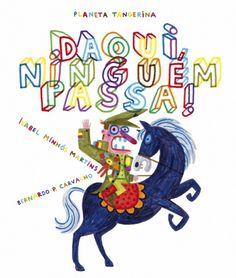 Illustrations by Bernardo P Carvalho, in Daqui ninguém Passa, text by Isabel Minhós Martins, Planeta Tangerina. In Stock £12.