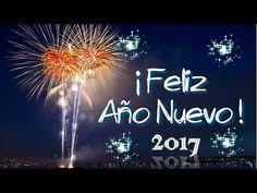 Feliz año nuevo 2017,frases para desear un feliz año nuevo , Happy new year - YouTube