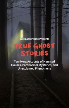 Read the scariest true ghost stories...if you dare.