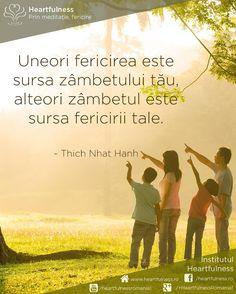 Uneori fericirea este sursa zâmbetului tău, alteori zâmbetul este sursa fericirii tale.  ~ Thich Nhat Hanh #cunoaste_cu_inima #meditatia_heartfulness #hfnro Meditatia Heartfulness Romania