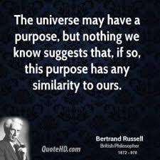 Resultado de imagem para the universe may have a purpose but nothing we know