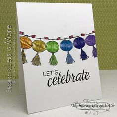 my Ink well I Go To Work, Going To Work, Just Love, Let It Be, Small Lanterns, It's Your Birthday, Lets Celebrate, I Card, Hand Stamped