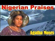 ▶ Agatha Moses - Nigerian Praises - Nigerian gospel music - YouTube