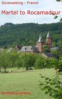 ILoveWalking France - Martel to Rocamadour