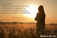 I've lived and I've learned! #quote #inspirational #motivation #lifelessons #lessonslearned #momlife