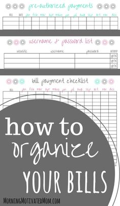 How to Organize Your Bills. Here is my quick and simple system. I have included 3 free printables for you. Bill Payment Checklist, Pre-Authorized Payments List, and Username and Password List