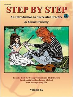 Step By Step: An Introduction to Successful Practice (for Violin)