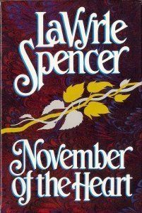 November of the Heart by LaVyrle Spencer ~ a Wonderful book about a love that crossed the 'class' barrier in Minnesota