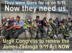 The James Zadroga 9/11 Health & Compensation Act which narrowly passed in 2010, is about to expire. First responders, that are still alive, are battling major health issues directly related to the 9/11 attack. A handful of bipartisan lawmakers are trying to renew and make the act permanent. If this doesn't happen, our heroes are in danger of losing medical help. Please SIGN and share petition now to urge your lawmakers to support the bill today.