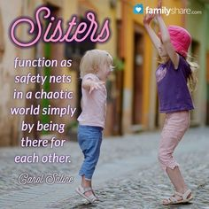 Sisters function as safety nets in a chaotic world simply by being there for… Love My Sister, Cousin, Best Sister, Sister Friends, My Best Friend, Best Friends, My Love, Brother, Sisters Forever