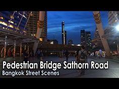 Pedestrian bridge Sathorn Road, Bangkok Street Scenes - YouTube