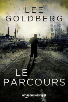 Découvrez Le parcours, de Lee Goldberg sur Booknode, la communauté du livre