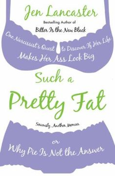 Such a Pretty Fat by Jen Lancaster #books #reading