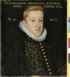 Portrait of Archduke Ferdinand of Austria, later Emperor Frederick II, at age 17, unknown artist, paint on canvas, 1595, Vienna or southern Germany.