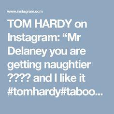 "TOM HARDY on Instagram: ""Mr Delaney you are getting naughtier 😍😍😍😍 and I like it #tomhardy#taboo#thedrop#thetake#lawless#revenant#legend#tomhardyobsessed#thismeanswar#reggiekray#billsikes#forrestbondurant#bobsaginowski#heathcliff#freddiejackson#edwardthomashardy#tomhardypics#robertdudley#tomhardyfanpage#madmax#child44#locke#bronson#eames#bane#dunkirk#jameskeziahdelaney#actor#villain#warrior"""