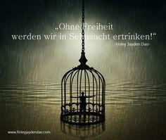 Bist Du frei? Lebst Du Dich? Titel: OHNE FREIHEIT Text u geistiges Eigentum: Finley Jayden Dao Bildquelle: Bigstock web: finleyjaydendao (at) com #zitate #zitat #saw #freedom #freiheit #wasser #feeling #finleyjaydendao