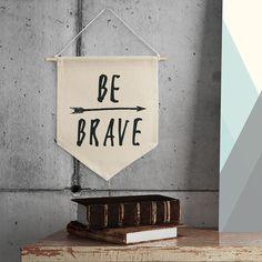 a56d7cd142 Flâmula de tecido - Be brave Diy Decoração Quarto