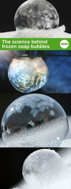 Marvel as these soap bubbles transform into frosty snow globes.