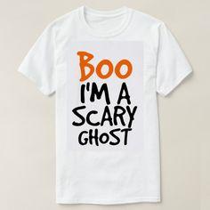 Boo I Am A Scary Ghost Halloween Custom Shirts //Price: $15.50 & FREE Shipping //     #cheapcustomshirts