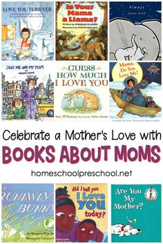 Celebrate Mom this Mother's Day (or every day) with these picture books about moms. Keep these books handy to read stories about a mother's love anytime! #homeschoolprek #homeschooling #preschool #picturebooks #mothersday #kidlit https://homeschoolpreschool.net/books-about-moms/