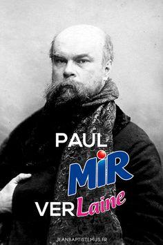 Ecriv1 - Paul VERLAINE x Mir laine - #ecrivain #auteur #litterature #livre #lecture #mashup #humour #marque #toulon #graphisme