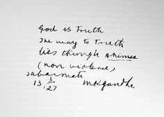 "Gandhi's hand writing: ""God is Truth. The way to Truth lies through Ahimsa (non-violence). Sabarmati, 13 March 1927, M. K. Gandhi.""  Happy 143rd birthday!"