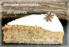 Bizcocho esponjoso de nueces Cooking Time, Cooking Recipes, Spanish Desserts, Sweet Life, Pound Cake, No Bake Desserts, Deli, Vanilla Cake, Food And Drink