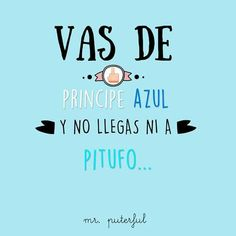 El último piropo que me echaron . Mr. Puterful Flirty Quotes, Cute Quotes, Funny Quotes, Cool Phrases, Funny Phrases, Funny Spanish Memes, Spanish Quotes, Mr Wonderful, More Than Words