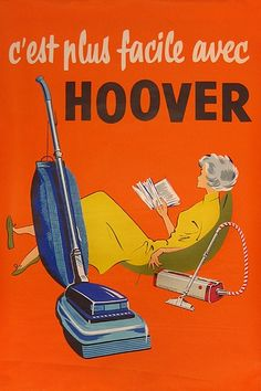 Hoover, makes housework so easy you still have time for leisurely reading