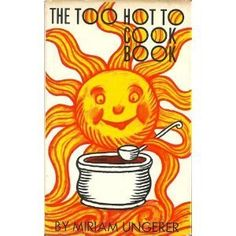 The too hot to cook book (Hardcover)