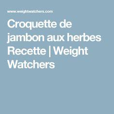 Croquette de jambon aux herbes Recette | Weight Watchers