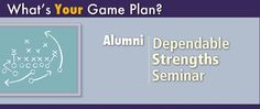 Dependable Strengths for alumni seminar - reserve your space for upcoming workshops.