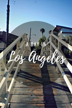 First stop of a 10 day road trip through California, a day in Los Angeles