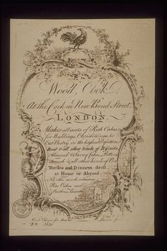 Reproduction of a card held by British Museum which advertises the services of a cook, named Wood, working out of the Cock in New Bond Street. Illustrated with a cock, 18th century pastoral image and garlands entwining a frame.