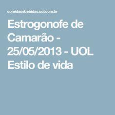 Estrogonofe de Camarão - 25/05/2013 - UOL Estilo de vida