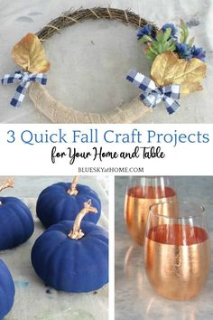 3 Quick Fall Craft Projects for Your Home and Table. Tutorials for easy fall DIY projects that can be used both for table and home decor.