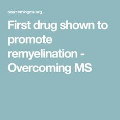 First drug shown to promote remyelination - Overcoming MS Health And Nutrition, Health And Wellness, Health Fitness, Thyroid Health, Brain Health, Causes Of Fatigue, Multiple Sclerosis Awareness, Drug Discovery
