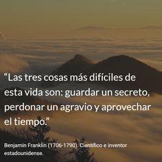 Benjamin Franklin (1706-1790). Científico e inventor estadounidense. #citas #frases