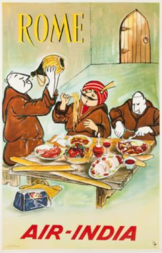 Vintage Travel Poster for Air-India to Rome, Italy. Monks with Chianti & Spaghetti Poster. Air India, Travel Ads, Airline Travel, Vintage India, Vintage Italy, Vintage Advertisements, Vintage Ads, Vintage Airline, Vintage Images