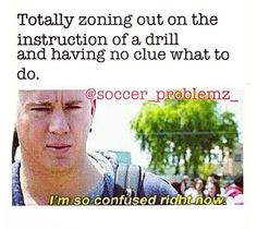 zone out most of the time. But I just have ADHD or something I bet. Soccer Jokes, Softball Memes, Basketball Memes, Volleyball Quotes, Sports Memes, Lacrosse Memes, Funny Soccer, Girls Lacrosse, Football Humor